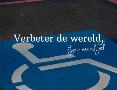 Verbeter de wereld, stap in een rolstoel!
