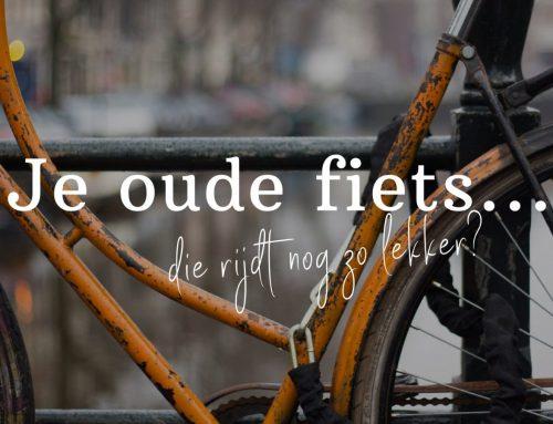 Je oude fiets…