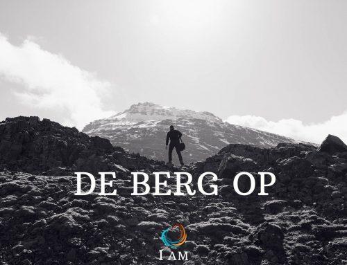 DE BERG OP!