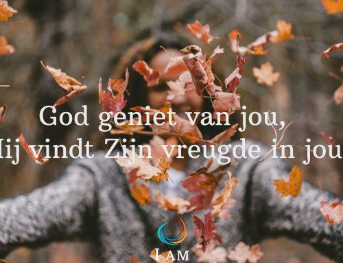 God geniet van jou, Hij vindt Zijn vreugde in jou.